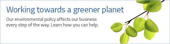 Our environmental policy affects our business every step of the way. Learn how you can help.