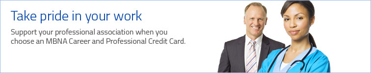 Support your professional association when you choose an MBNA Career and Professional Credit Card